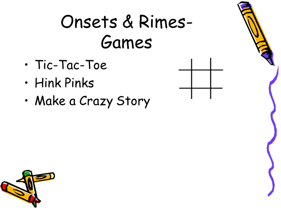 Onsets & Rimes- Games Tic-Tac-Toe Hink Pinks Make a Crazy Story