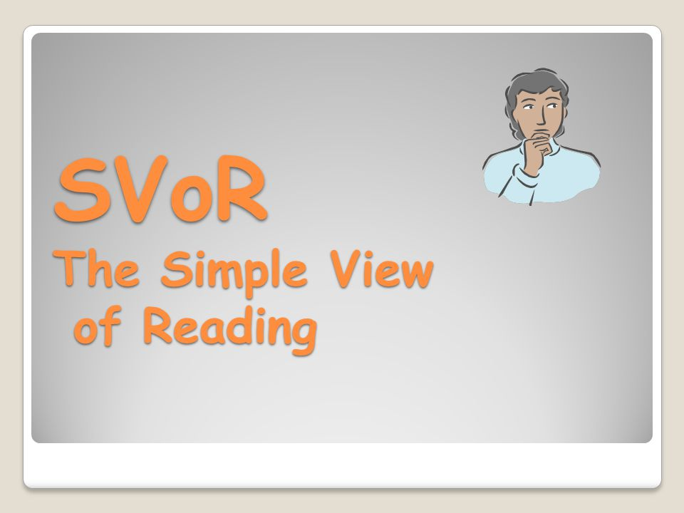 SVoR The Simple View of Reading