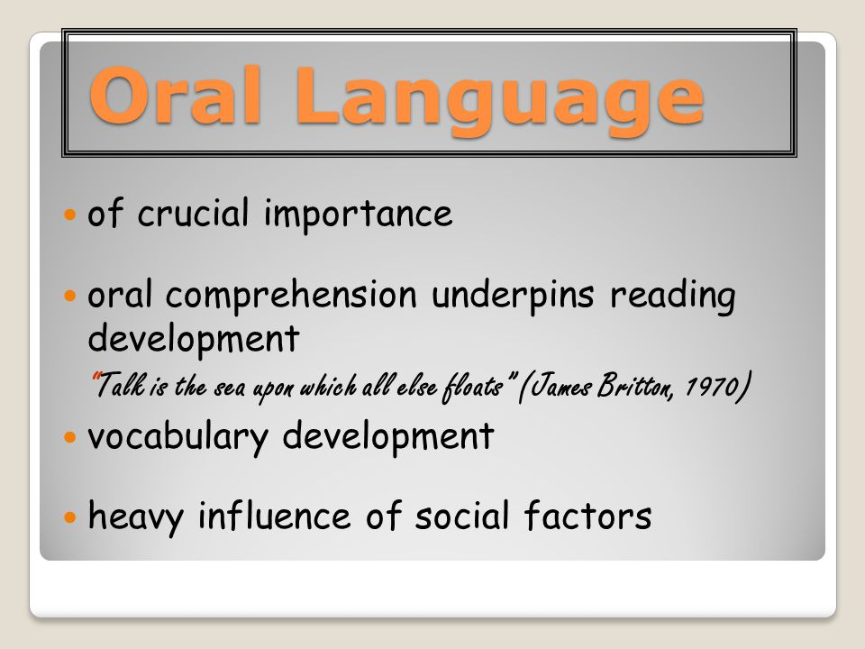 the importance of oral language The importance of designing effective oral presentations the ability to communicate is the most important goal that communicative language teaching aims to reach it is to be.