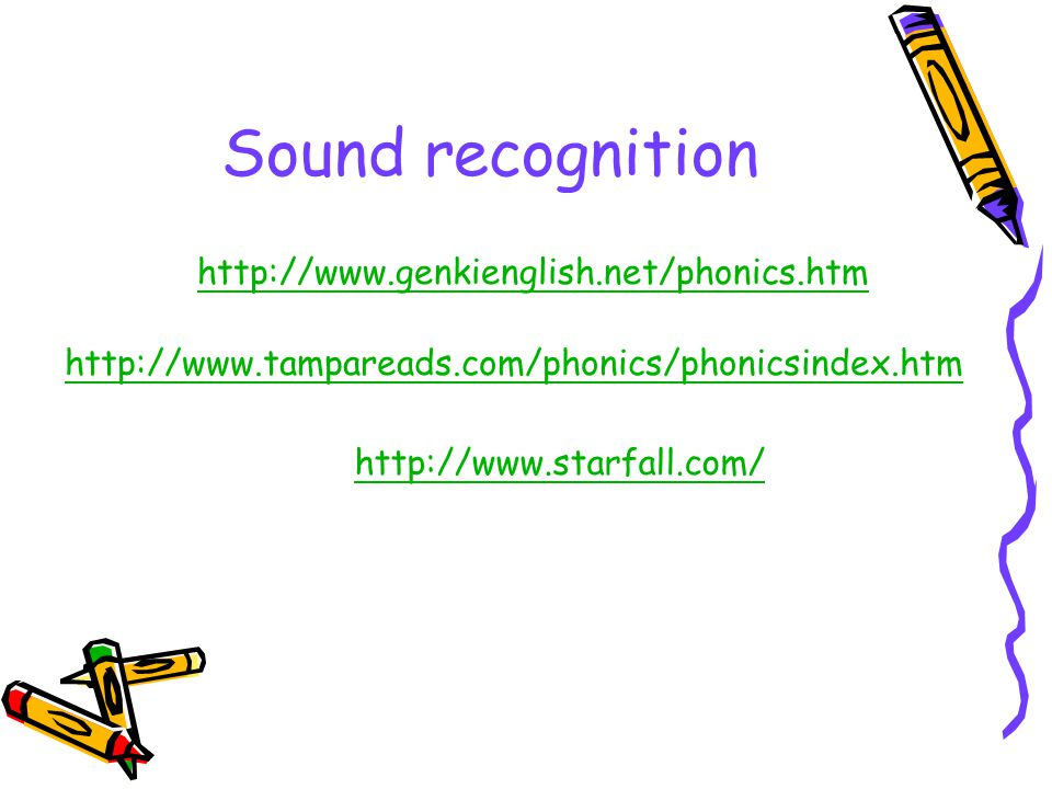Sound recognition http://www.genkienglish.net/phonics.htm