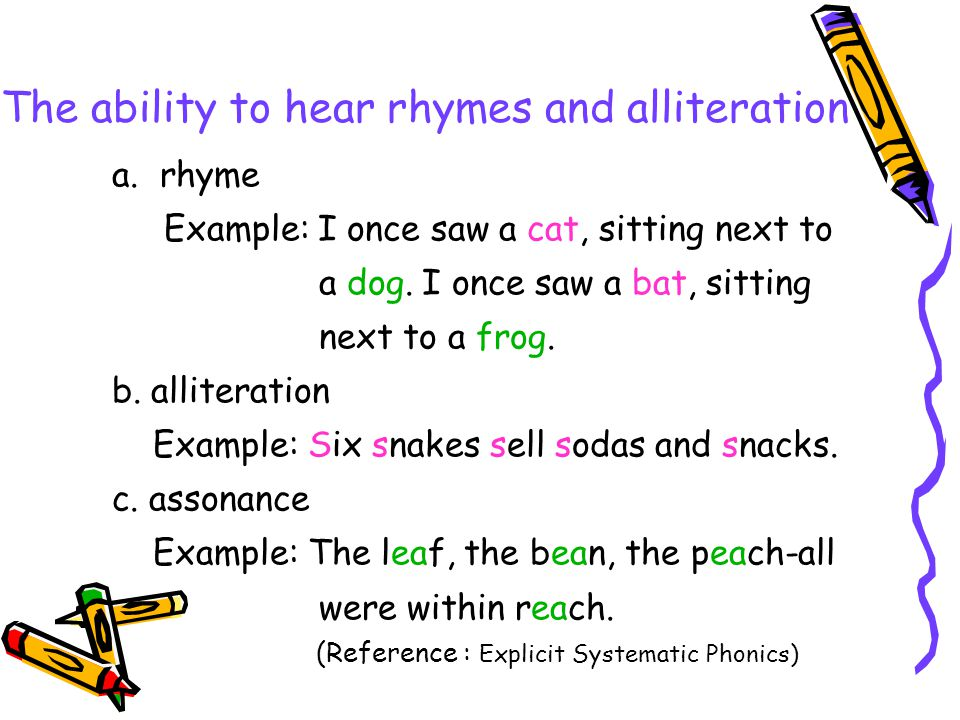 The ability to hear rhymes and alliteration
