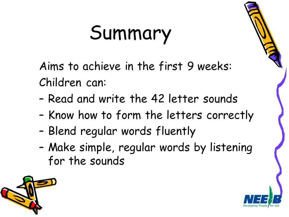 Summary Aims to achieve in the first 9 weeks: Children can: