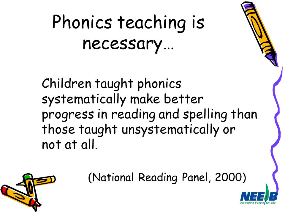 Phonics teaching is necessary…