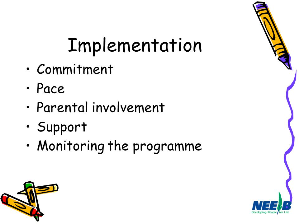 Implementation Commitment Pace Parental involvement Support
