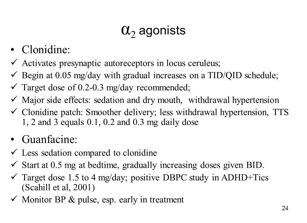 α2 agonists Clonidine: Guanfacine: