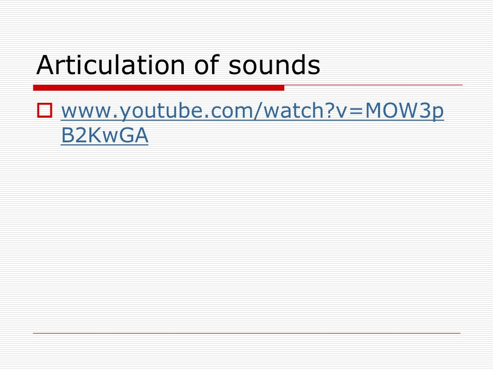 Articulation of sounds