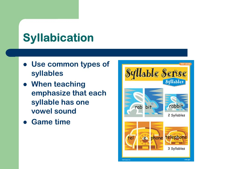 Syllabication Use common types of syllables