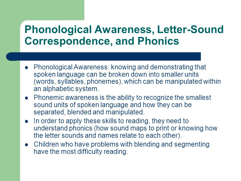 Phonological Awareness, Letter-Sound Correspondence, and Phonics