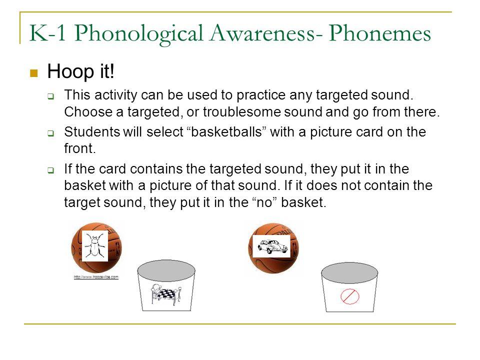 K-1 Phonological Awareness- Phonemes