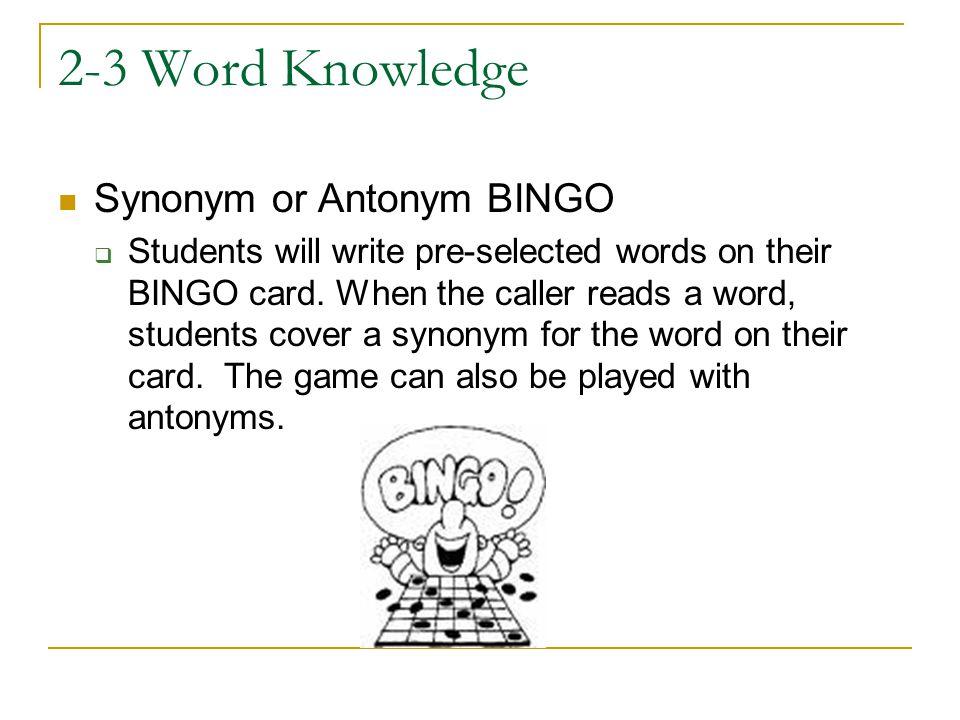 2-3 Word Knowledge Synonym or Antonym BINGO