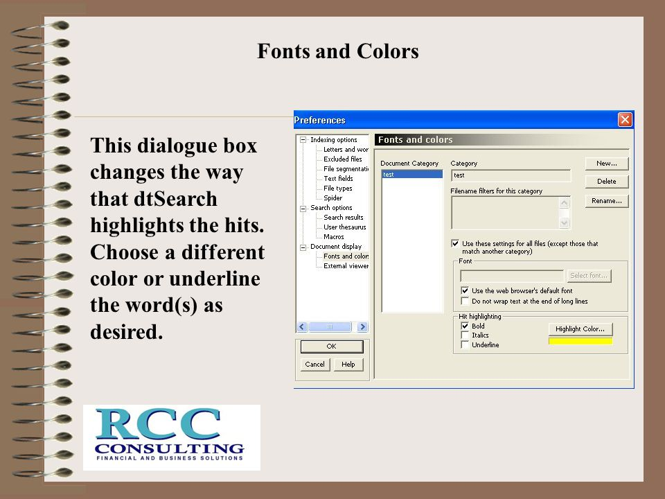 Fonts and Colors This dialogue box changes the way that dtSearch highlights the hits.