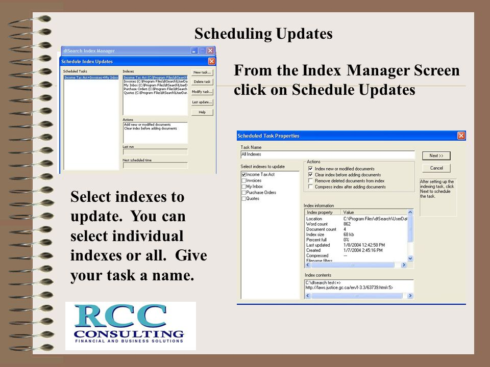 Scheduling Updates From the Index Manager Screen click on Schedule Updates.