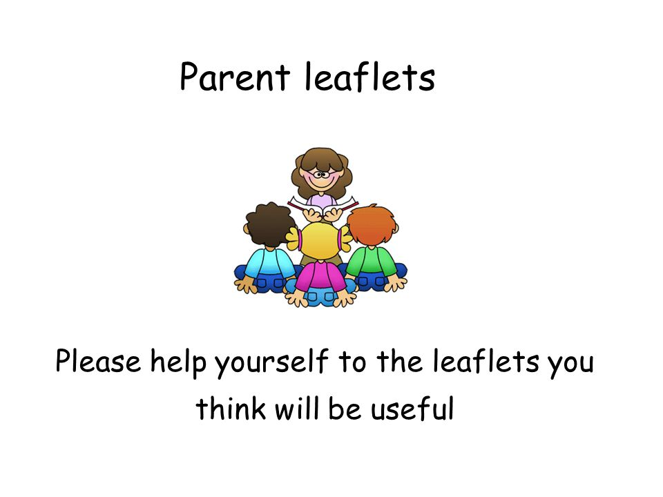 Please help yourself to the leaflets you think will be useful