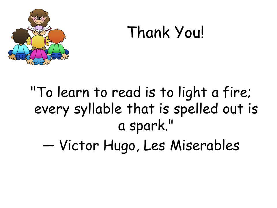 — Victor Hugo, Les Miserables