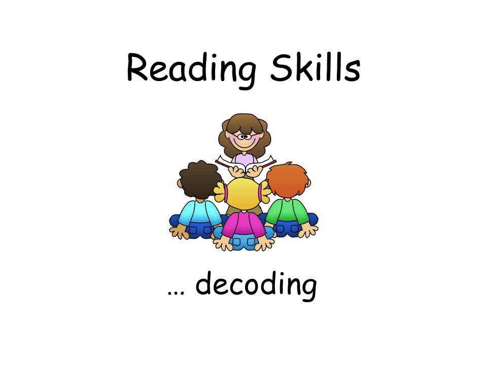 Reading Skills … decoding