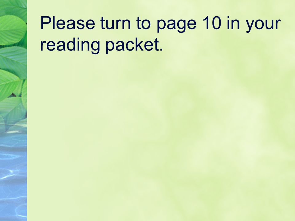 Please turn to page 10 in your reading packet.