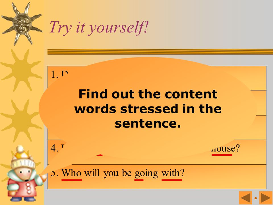 Find out the content words stressed in the sentence.