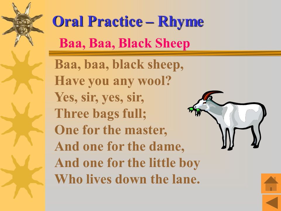 Oral Practice – Rhyme Baa, Baa, Black Sheep Baa, baa, black sheep,