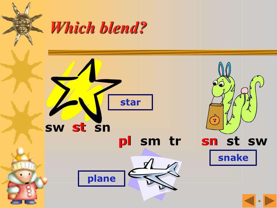 Which blend sw st sn sn st sw star st pl pl sm tr sn snake plane