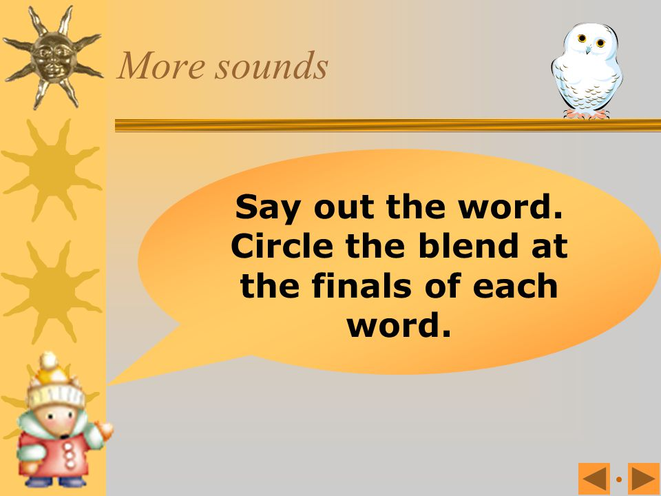 Circle the blend at the finals of each word.