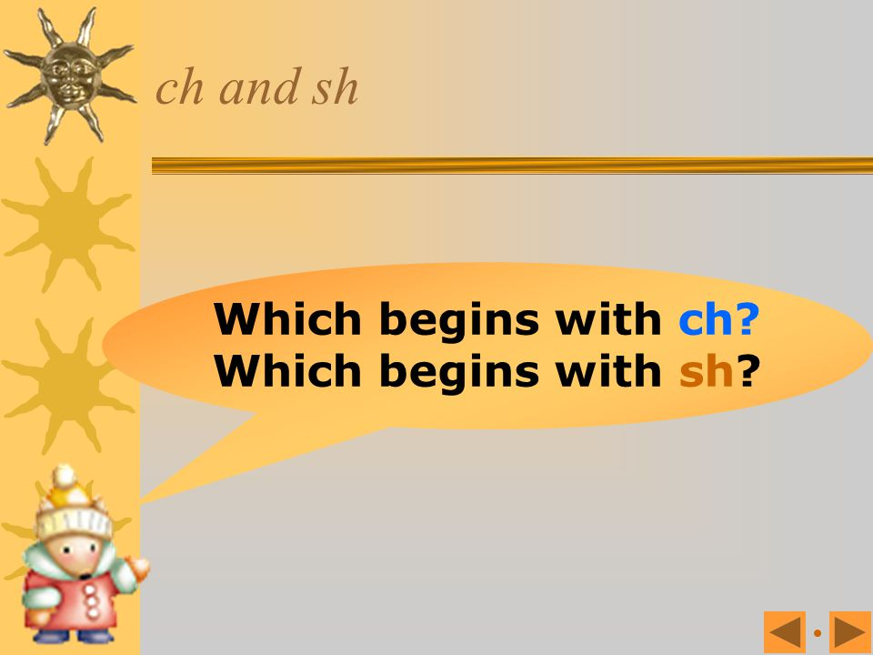 ch and sh Which begins with ch Which begins with sh