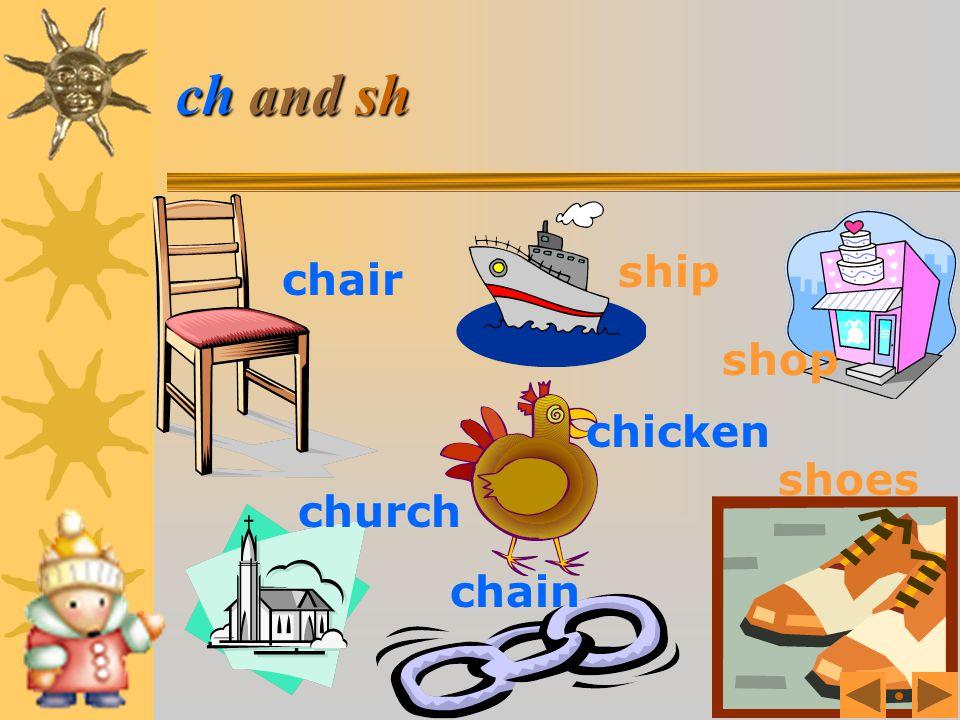 ch and sh ship chair shop chicken shoes church chain