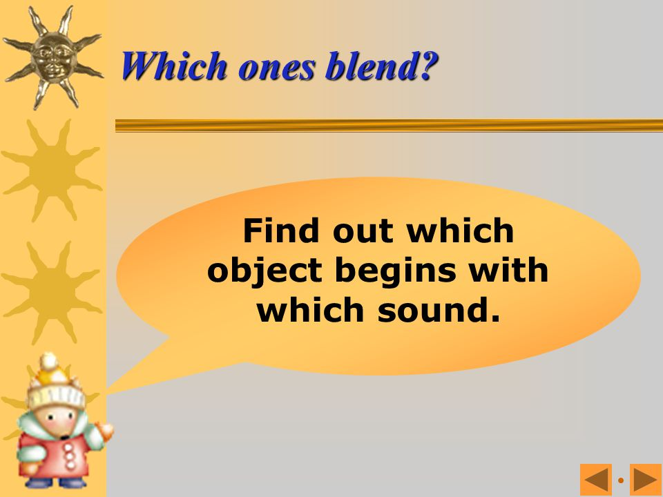 Find out which object begins with which sound.