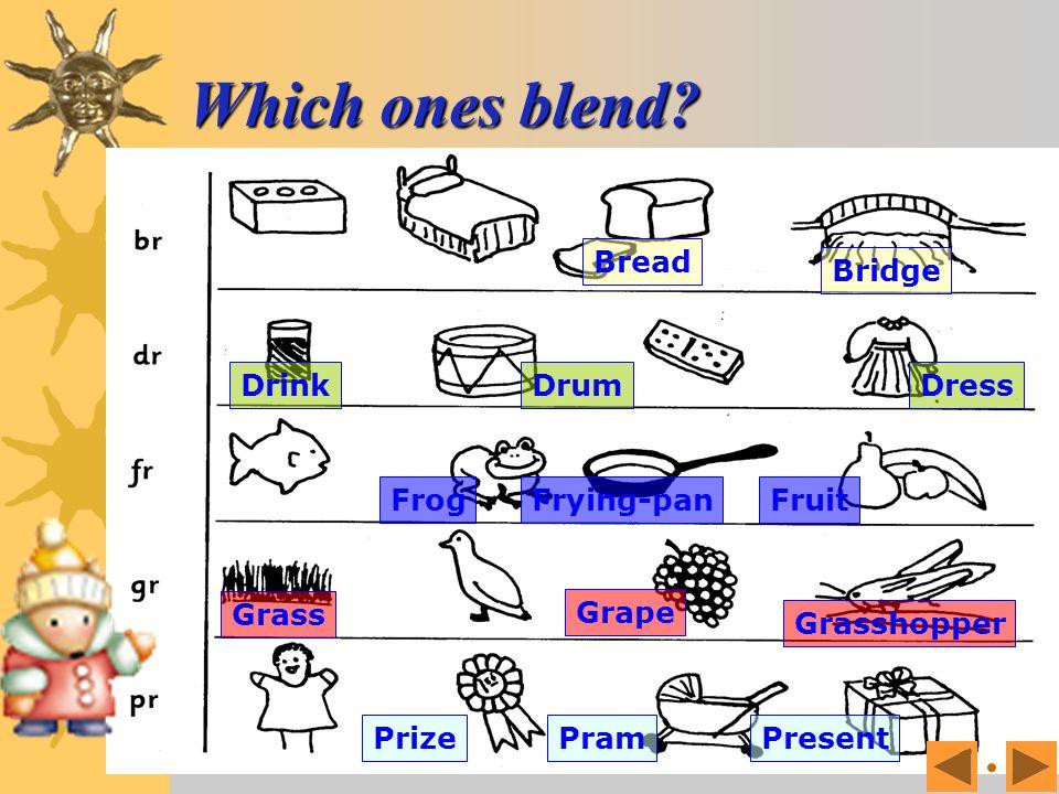 Which ones blend Bread Bridge Drink Drum Dress Frog Fruit Frying-pan