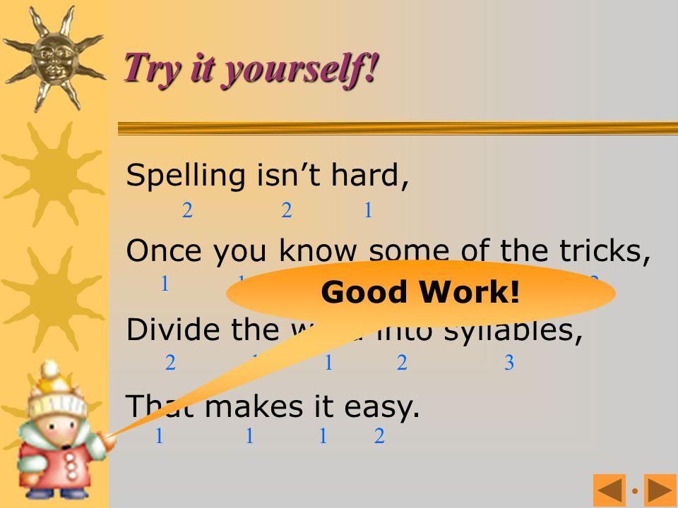 Try it yourself! Spelling isn't hard,