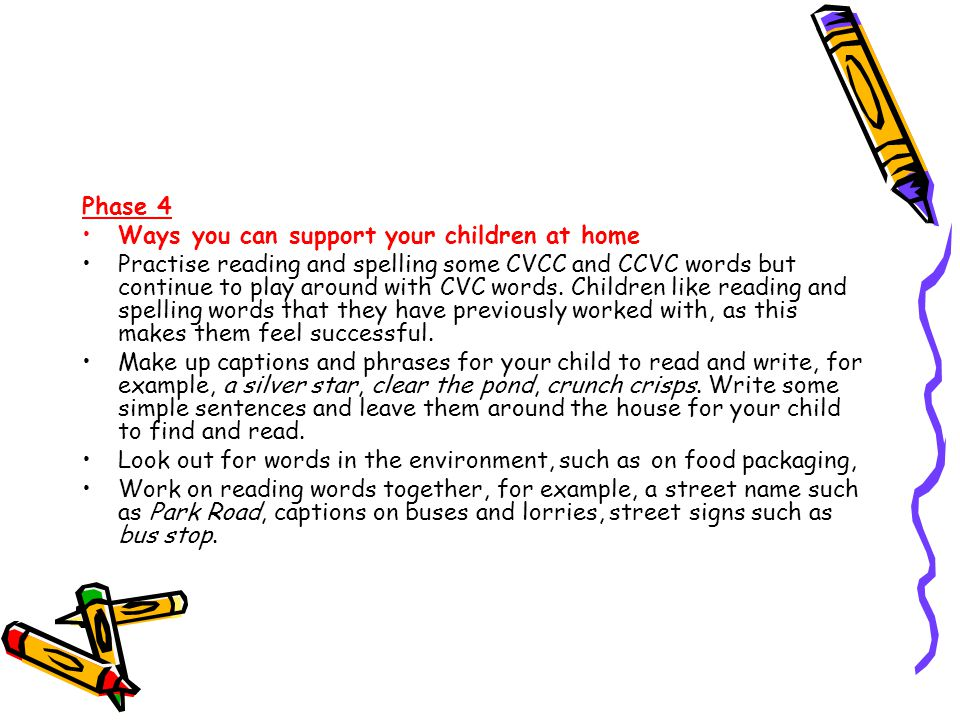 Phase 4 Ways you can support your children at home.