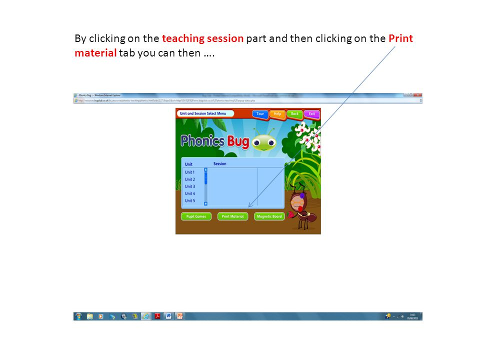 By clicking on the teaching session part and then clicking on the Print material tab you can then ….