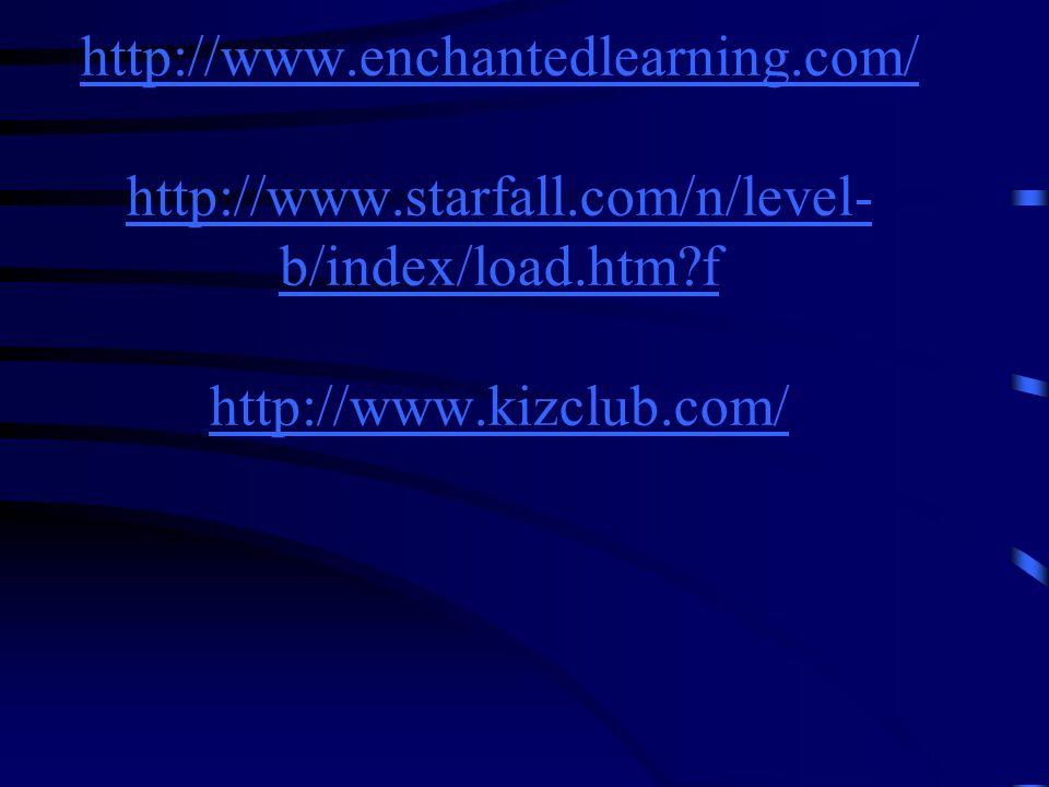 http://www. enchantedlearning. com/ http://www. starfall