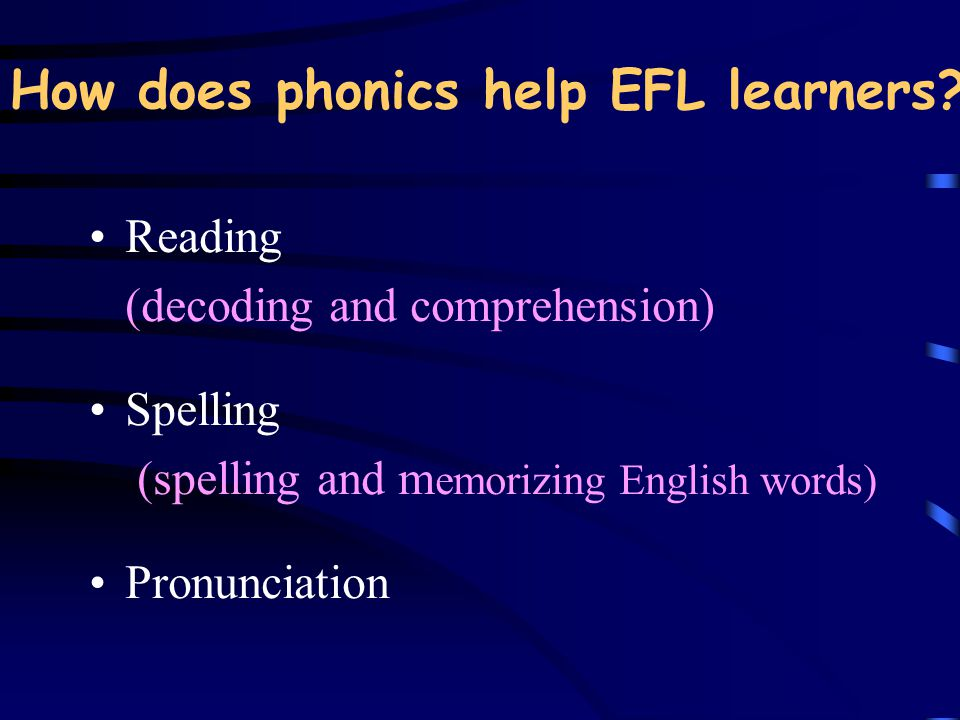 How does phonics help EFL learners