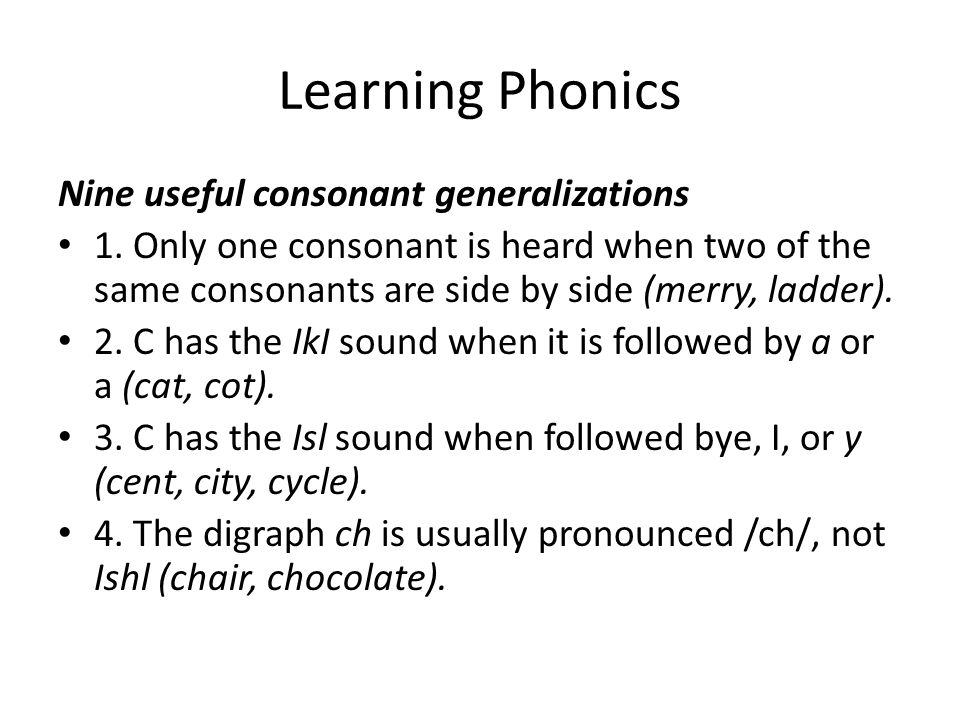 Learning Phonics Nine useful consonant generalizations