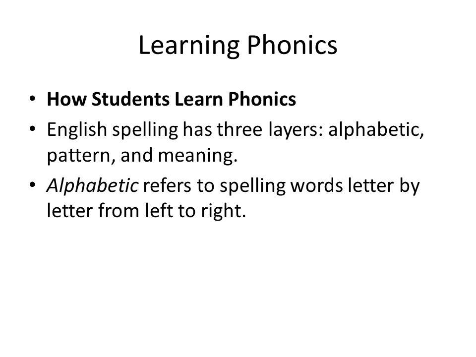 Learning Phonics How Students Learn Phonics
