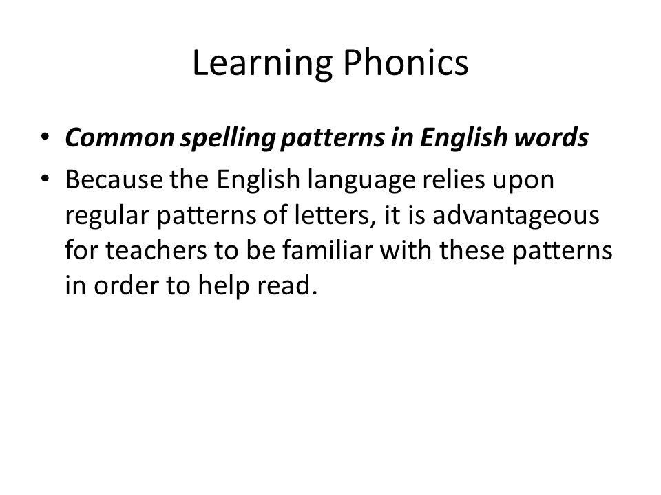 Learning Phonics Common spelling patterns in English words