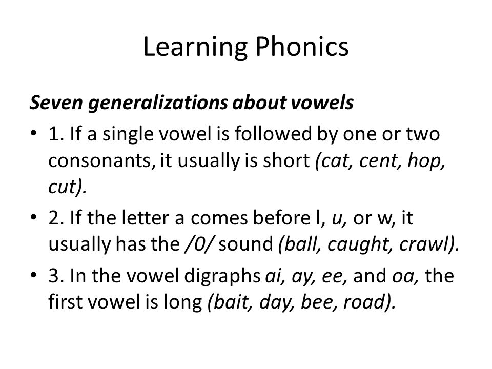 Learning Phonics Seven generalizations about vowels