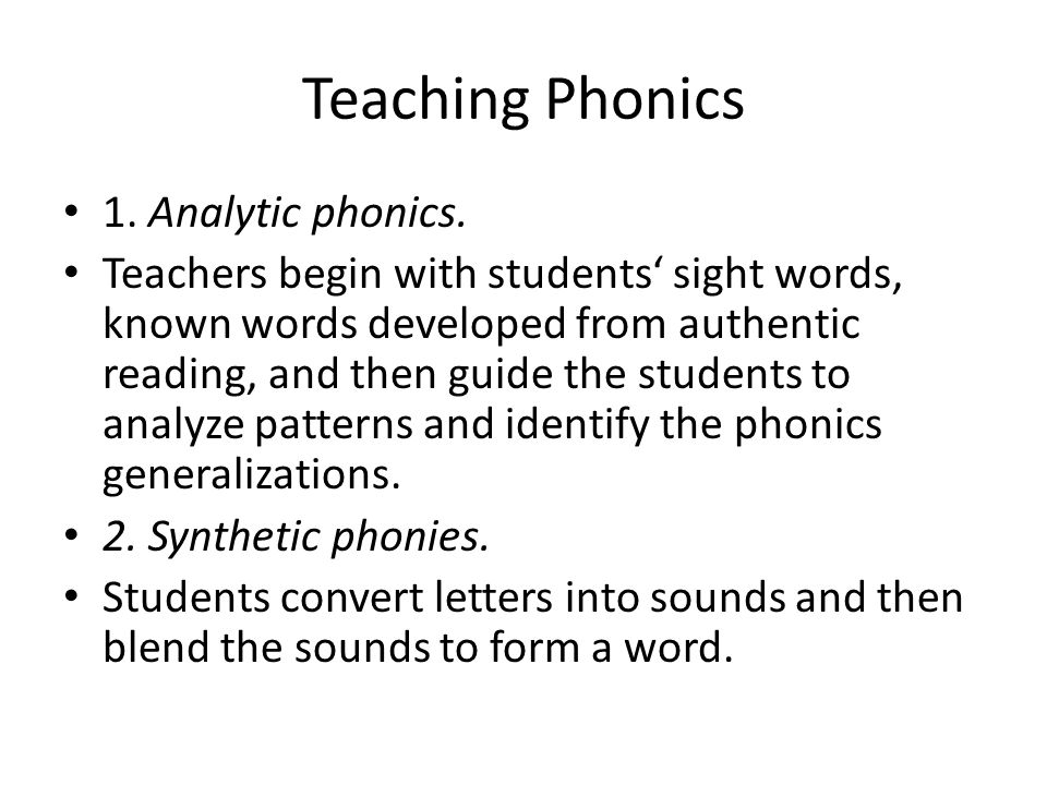 Teaching Phonics 1. Analytic phonics.