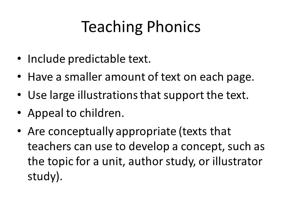 Teaching Phonics Include predictable text.