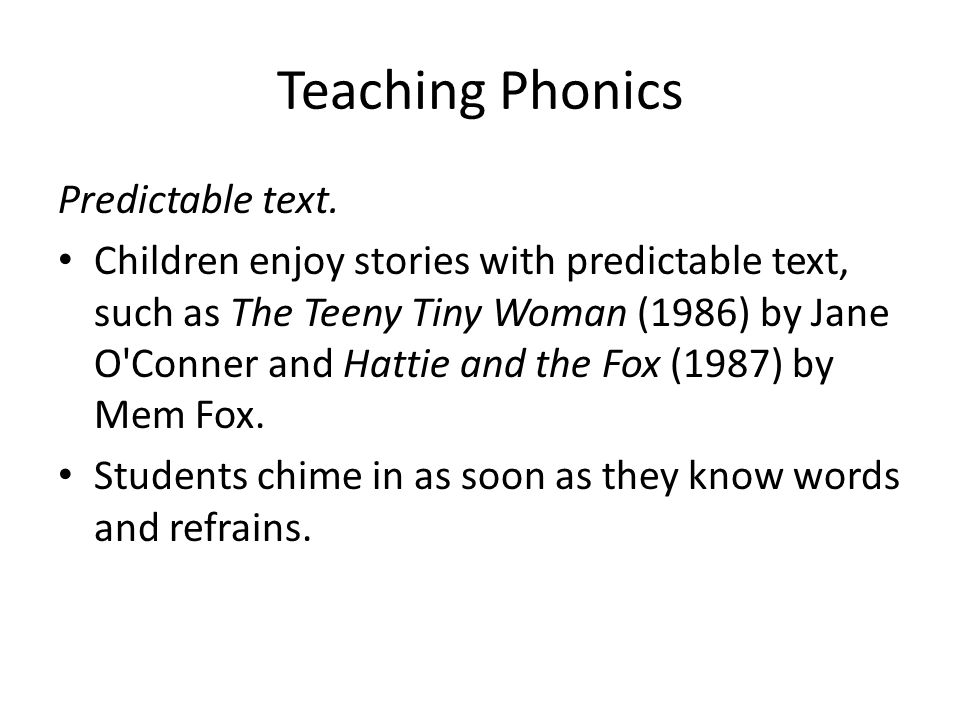 Teaching Phonics Predictable text.