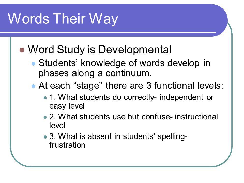 Words Their Way Word Study is Developmental