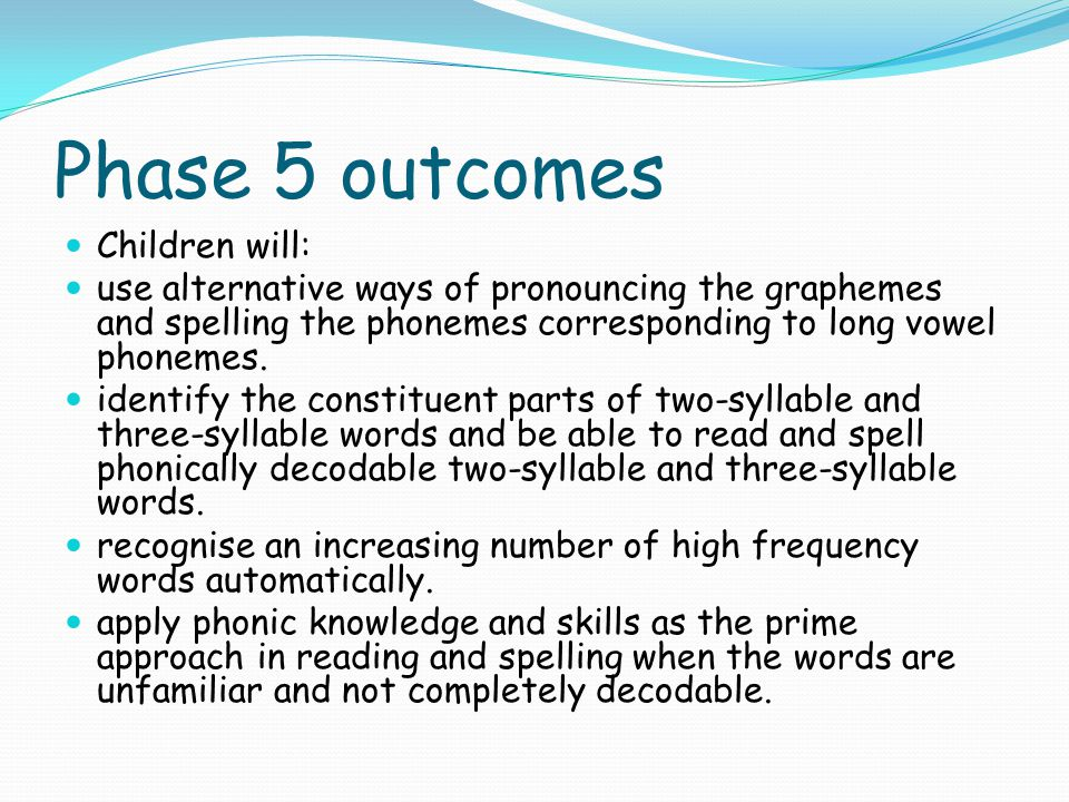 Phase 5 outcomes Children will: