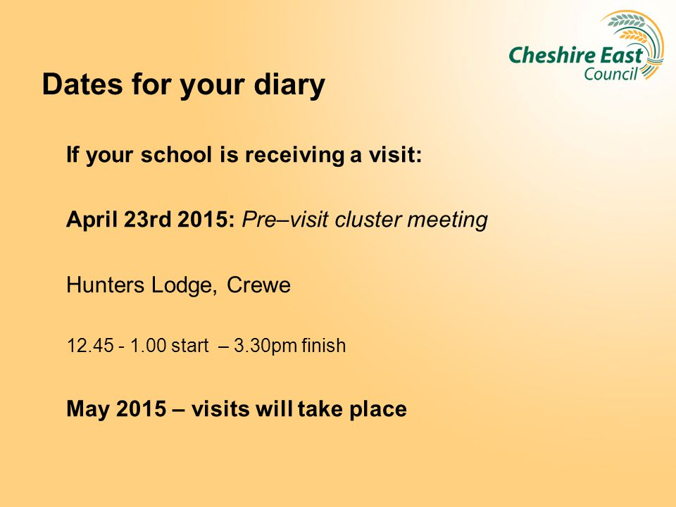 Dates for your diary If your school is receiving a visit: