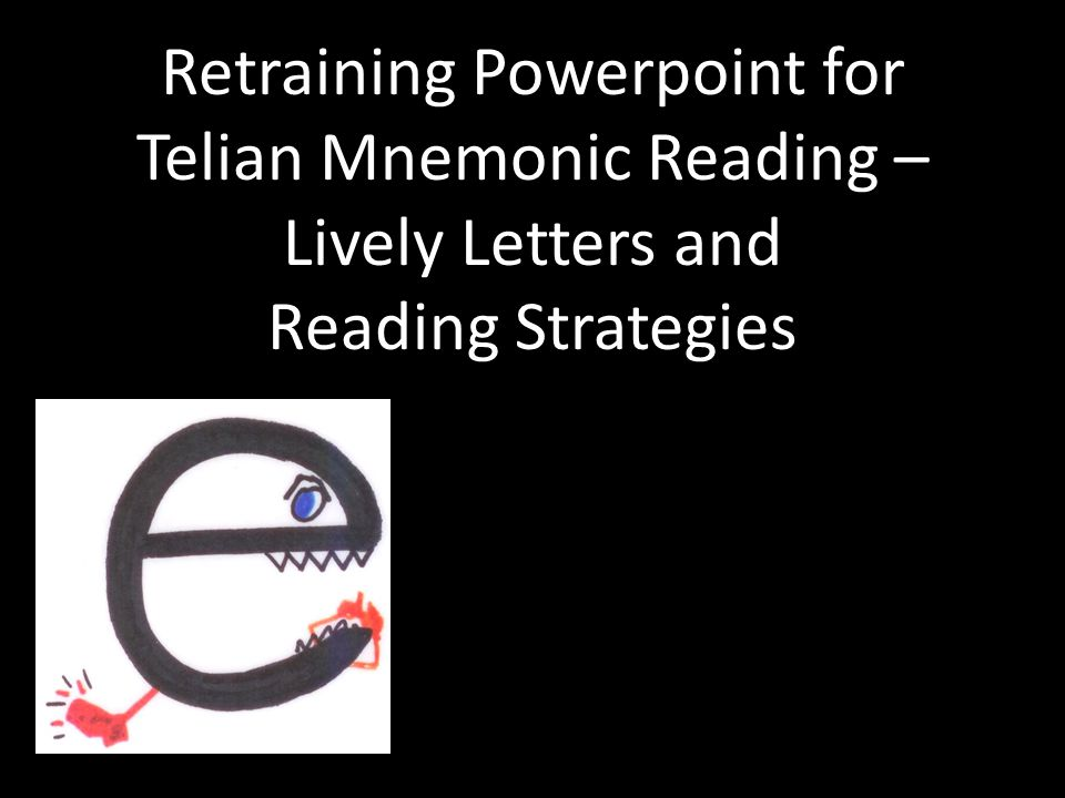 Retraining Powerpoint for Telian Mnemonic Reading – Lively Letters and Reading Strategies