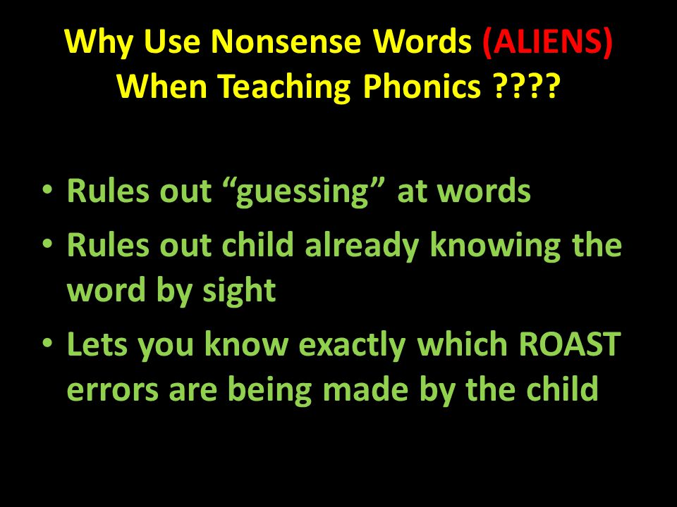 Why Use Nonsense Words (ALIENS) When Teaching Phonics