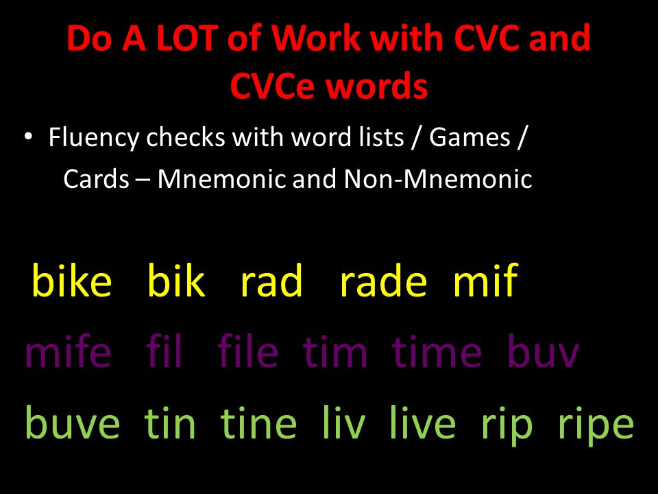 Do A LOT of Work with CVC and CVCe words