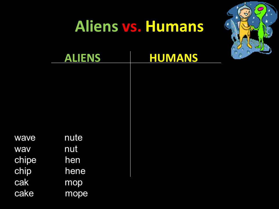 Aliens vs. Humans ALIENS HUMANS wave nute wav nut chipe hen chip hene