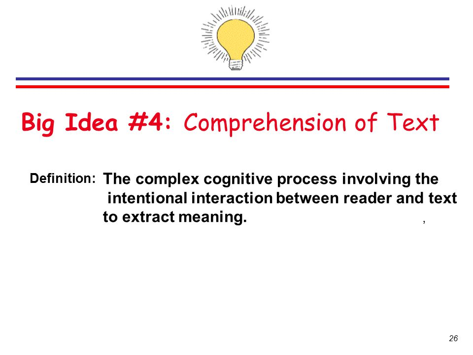 Big Idea #4: Comprehension of Text