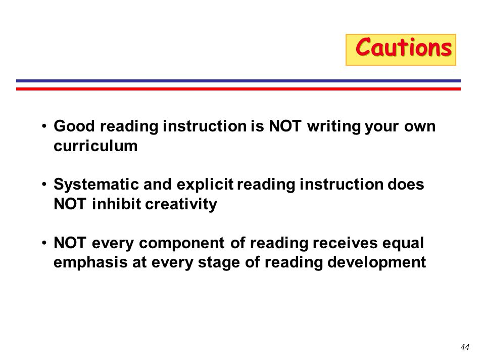 Cautions Good reading instruction is NOT writing your own curriculum