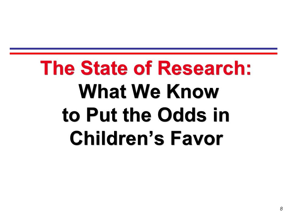 The State of Research: What We Know to Put the Odds in Children's Favor